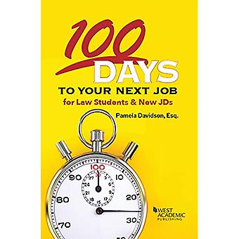 100 Days to Your Next Job for Law Students & New JDs by Pamela Da
