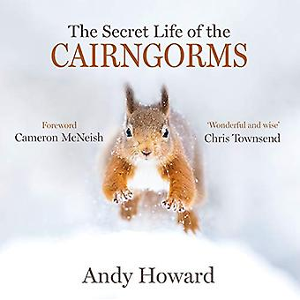 The Secret Life of the Cairngorms by Andy Howard - 9781912240807 Book