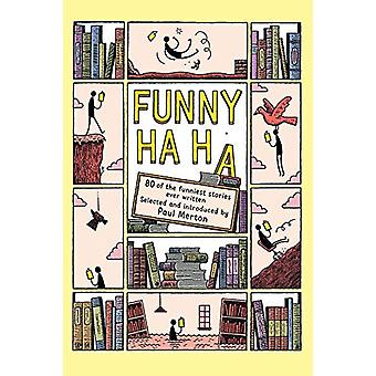 Funny Ha - Ha - 80 of the Funniest Stories Ever Written by Paul Merton