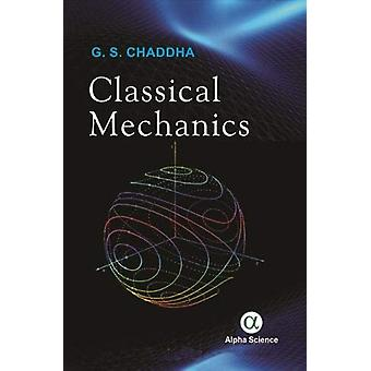 Classical Mechanics by G. S. Chaddha - 9781783323746 Book