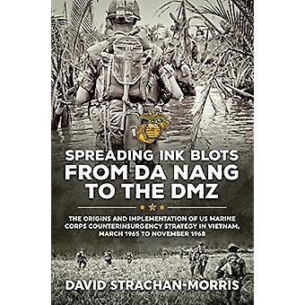 Spreading Ink Blots from Da Nang to the DMZ - The Origins and Implemen