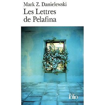 Les Lettres de Pelafina by Mark Z. Danielewski - 9782070307296 Book