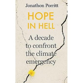 Hope in Hell - A decade to confront the climate emergency by Jonathon