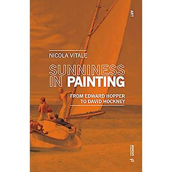 Sunniness in Painting - From Edward Hopper to David Hockney by Nicola