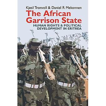 The African Garrison State: Human Rights & Political Development in Eritrea (Eastern Africa Series)