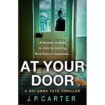 At Your Door (A DCI Anna Tate Crime Thriller, Book 2) (A DCI Anna Tate Crime Thriller)