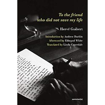 To the Friend Who Did Not Save My Life by Guibert & Herve