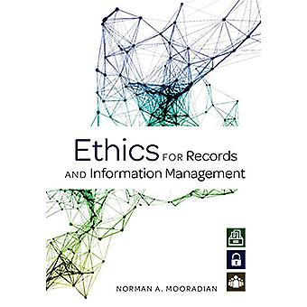 Ethics for Records and Information Management by Norman A. Mooradian