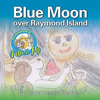 The Adventures of Felix & Pip - Blue Moon over Raymond Island by L