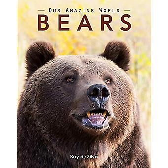 Bears - Amazing Pictures & Fun Facts on Animals in Nature by Kay D