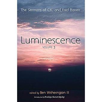 Luminescence - Volume 3 by C K Barrett - 9781532632518 Book
