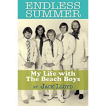 Endless Summer - My Life with the Beach Boys by Jack Lloyd - 978159393