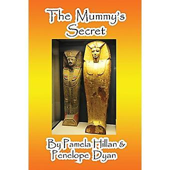 The Mummy's Secret by Pamela Hillan - 9781614770992 Book
