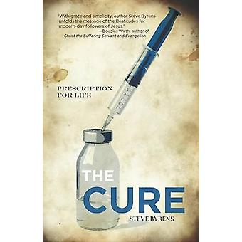 The Cure - Prescription for Life by Steve Byrens - 9781620202500 Book