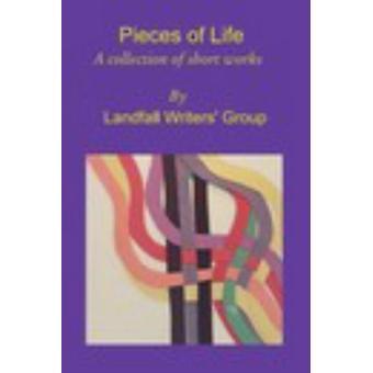 Pieces of Life door Landfall Writers Group