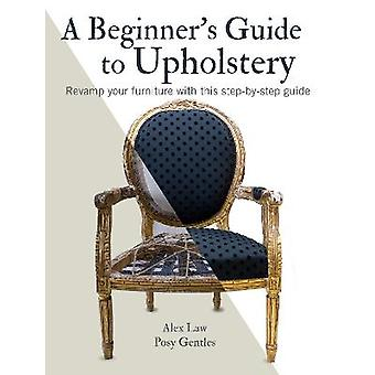 A Beginner's Guide to Upholstery Revamp your furniture with this stepbystep guide