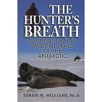 The Hunters Breath by Terrie Williams