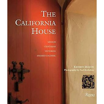 The California House by Kathryn Masson