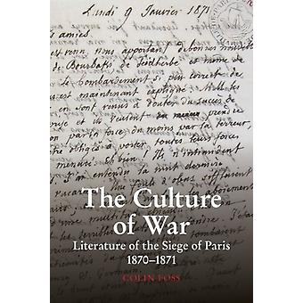The Culture of War 2020  Literature of the Siege of Paris 18701871 by Colin Foss