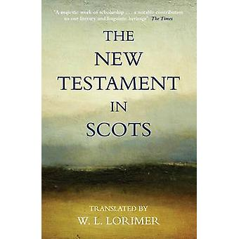 The New Testament In Scots by Lorimer & William L.