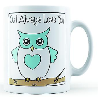 Decoratieve schrijven Owl Always Love You - bedrukte mok