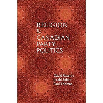 Religion och kanadensiska Party politik av David Rayside - 9780774835596