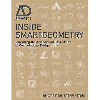 Inside Smartgeometry - Expanding the Architectural Possibilities of Co
