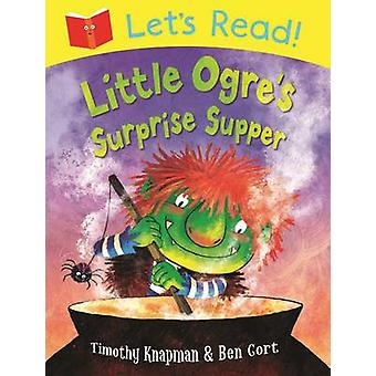 Låt oss läsa! Lilla ogres överraskning kvällsmat (huvudsaklig marknad Ed.) av Timoth