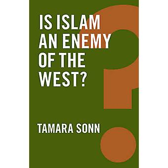 Is Islam an Enemy of the West? by Tamara Sonn - 9781509504428 Book