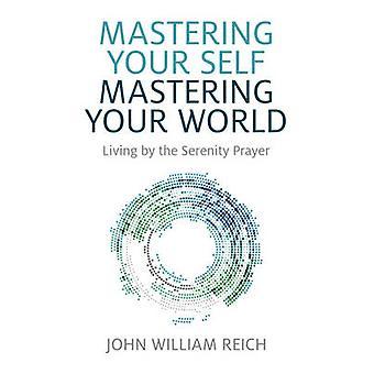 Bemästra din Self - Mastering er värld - lever av Serenity Pr