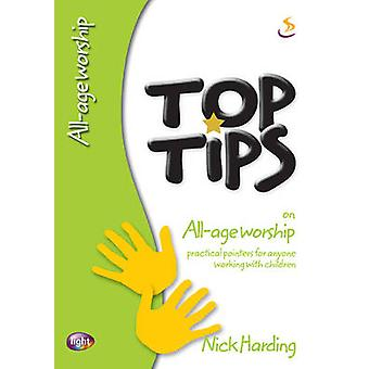Top Tips on All-age Worship by Nick Harding - 9781844271252 Book