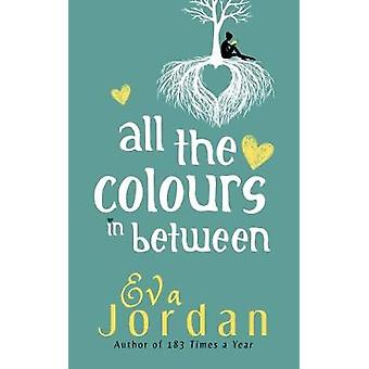 All the Colours in Between by Eva Jordan - 9781911583288 Book