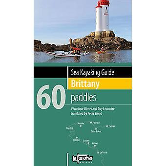 Zeekajakken gids Bretagne - 60 peddels door Veronique Olivier - Guy Le