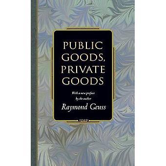 Kollektiva nyttigheter - privata varor (med ett nytt förord av författaren) Ra