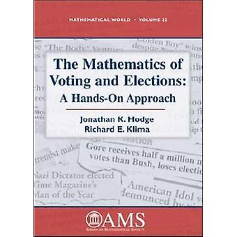 The Mathematics of Voting and Elections - A Hands-on Approach by Jonat