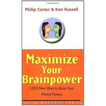Maximera din hjärnkapacitet: 1000 nya sätt att öka din mentala kondition (IQ träning serien)
