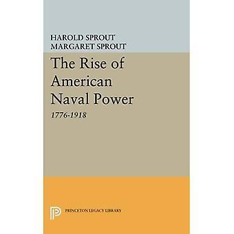 L'augmentation de la puissance navale américaine: 1776-1918 (bibliothèque d'héritage de Princeton)
