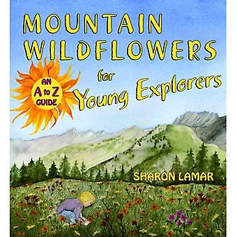 Mountain Wildflowers for Young Explorers: An A to Z Guide