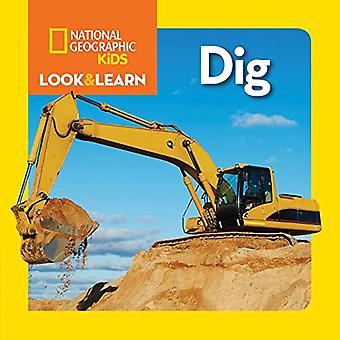 Nationella geografiska barnen titta och lära: gräva! (Titta & Läs)