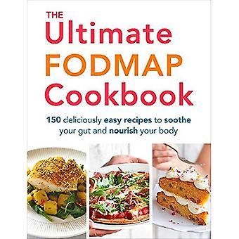 Ostatecznym FODMAP książka kucharska: 150 cudownie proste przepisy kulinarne aby uspokoić jelit i karmić swoje ciało (Paperback)