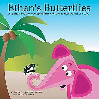 Ethans Schmetterlinge: ein spirituelles Buch für Kinder und Eltern nach dem Verlust eines Babys