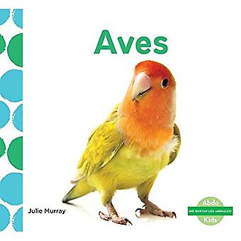 Aves (Birds) (me Gustan Los Animales! (I Like Animals!))