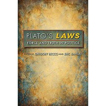 Platos Laws Force and Truth in Politics by Recco & Gregory