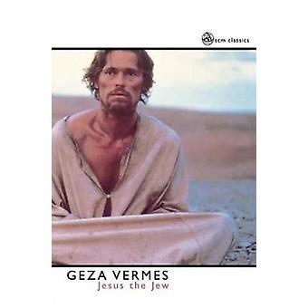 Jesus the Jew by Vermes & Geza