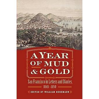Ett år av lera och guld San Francisco i brev och dagböcker 18491850 av Benemann & William