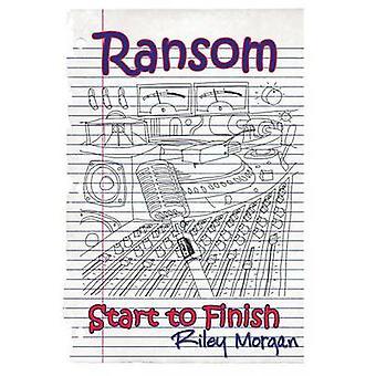 LÖSEGELD Anfang bis Ende von Morgan & Riley