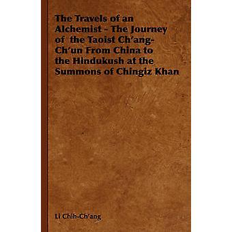 Resor av en alkemist resan av den taoistiska ChangChun från Kina till Ossetien på kallelser till Chingiz Khan av ChihChang & Li