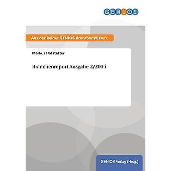 Branchenreport Ausgabe 22014 by Hofstetter & Markus
