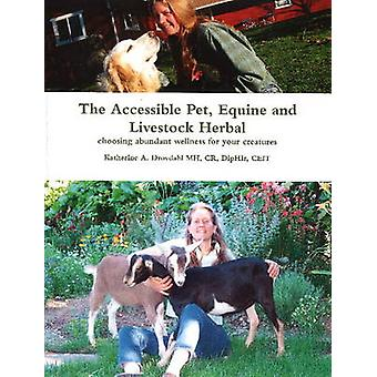The Accessible Pet - Equine and Livestock Herbal - Choosing Abundant W