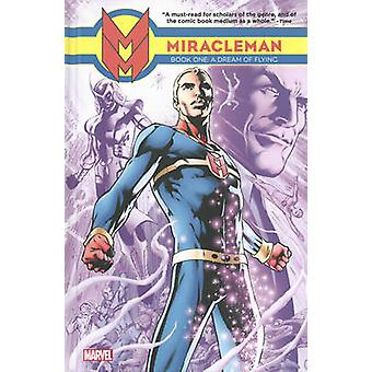 Miracleman - Book 1 - Dream of Flying by Mick Anglo - Alan Davis - 9780